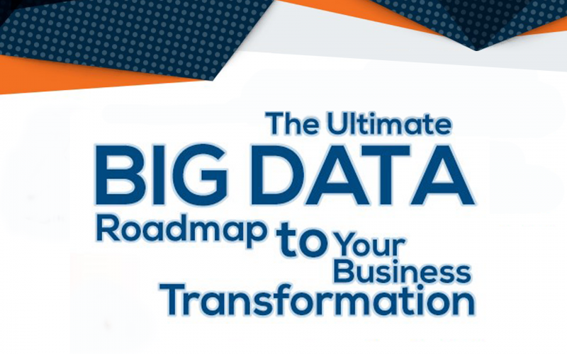 The Ultimate Big Data Roadmap to Your Business Transformation
